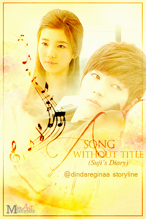 A Song Without Tittle (Suji Diary) by dindareginaa
